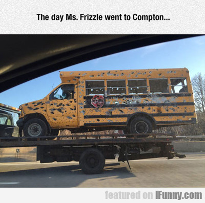 The Day Mrs. Frizzle Went To Compton...