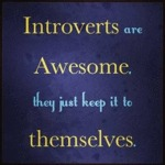 Introverts Are Awesome...