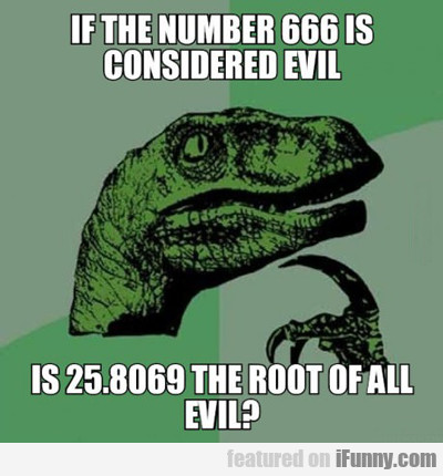 If The Number 666 Is Considered Evil...