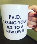 Ph.d. Taking Your B.s. To A Whole New Level...