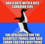 Had A Date With A Nice Canadian Girl...