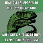 How Am I Supposed To Meet My Dream Girl...