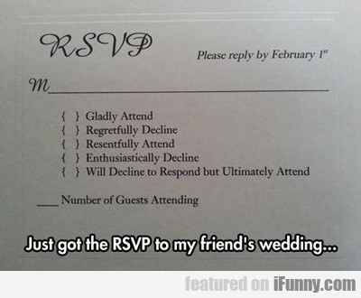 Just Got The Rsvp To My Friend's Wedding...