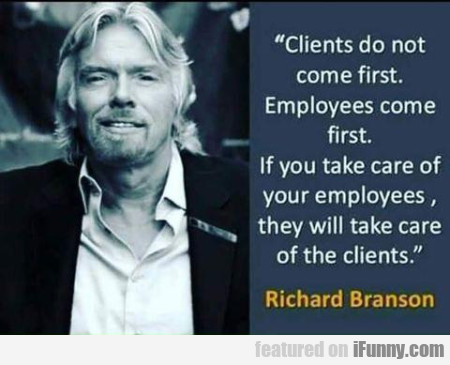 Clients Do Not Come First