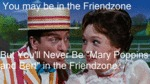 You May Be In The Friendzone...