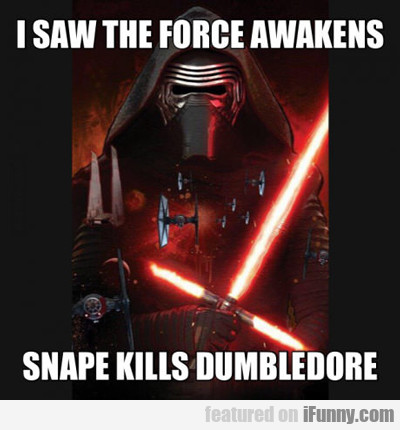 I Saw The Force Awakens...