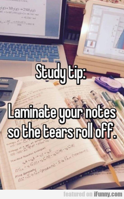 Study Tip: Laminate Your Notes...