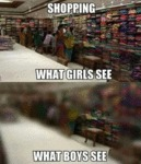 Shopping: What Girls See Vs. What Boys See...