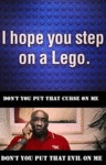 I Hope You Step On A Lego...
