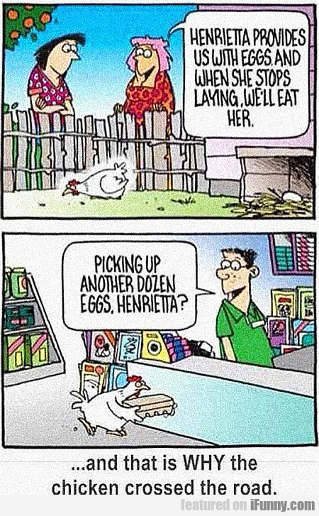 that's why the chicken crossed the road