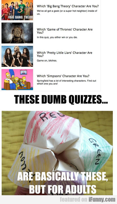 These Dumb Quizzes Are Basically These...