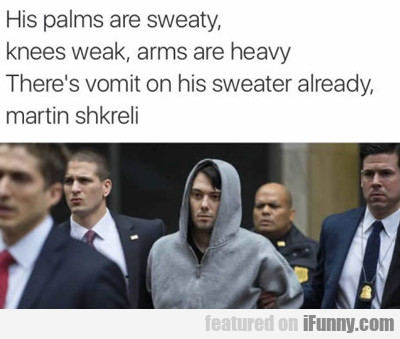 His Palms Are Sweaty...
