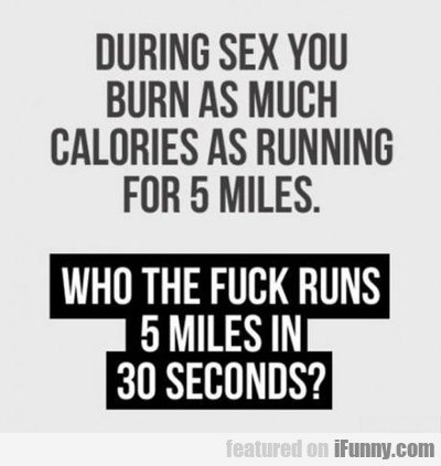 During Sex You Burn As Much Calories...