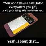You Won't Have A Calculator...