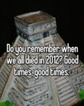 Do You Remember When We All Died In 2012?