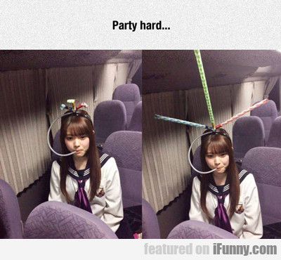 Party Hard...