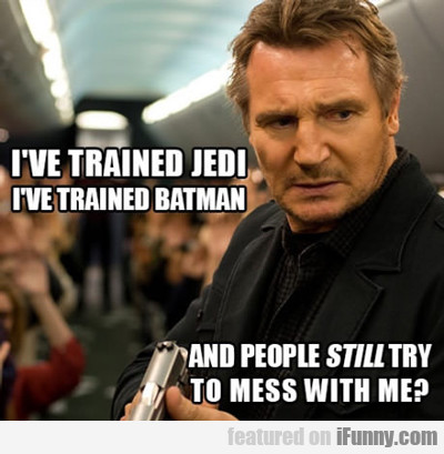 I Have Trained Jedi And Batman...