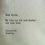 Dear Girls, We Like You For Your Brains...