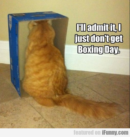 I Ll Admit Iti Just Dont Get Boxing