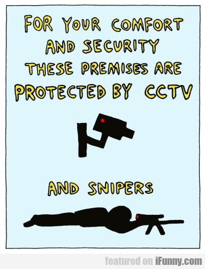 for your comfort and security