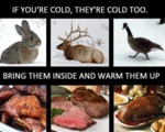 If You're Cold, They're Cold, Bring Them Inside...