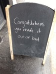 Congratulations! You Made It Out Of Bed...