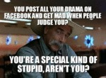 You Post All Your Drama On Facebook And Get Mad