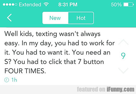 Well Kids, Texting Wasn't Always Easy...