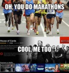 Oh, You Do Marathons?