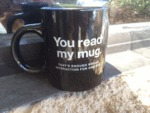 You Read My Mug...