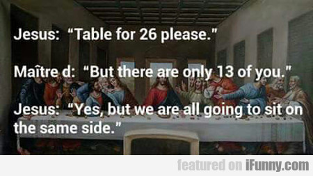 Jesus: Table For 26 Please...