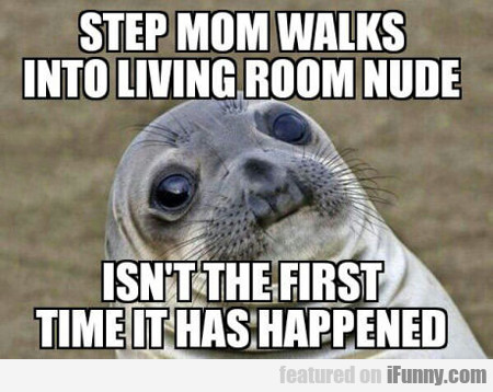 step mom walks into room nude...