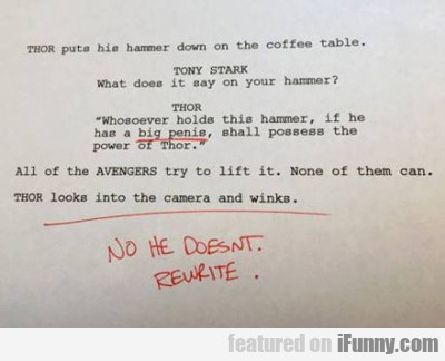thor puts his hammer down on the coffee table...