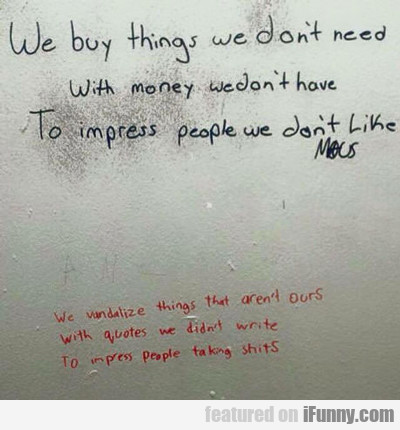 We But Things We Don't Need...