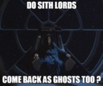 Do Sith Lords Come Back As Ghosts Too?