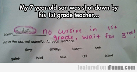 My 7 Year Old Son Was Shot Down By His 1st Grade T
