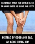 Remember When You Could Refer To Your Knees...