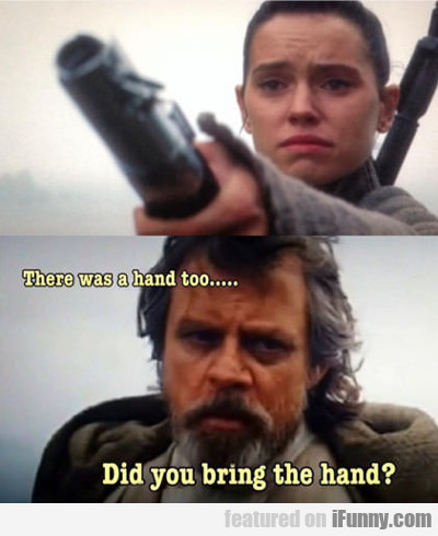 There Was A Hand Too...