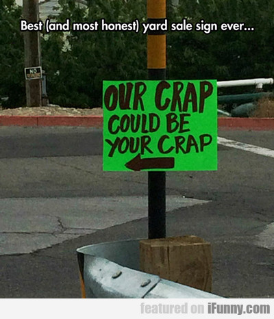Best And Most Honest Garage Sale Sign Ever...