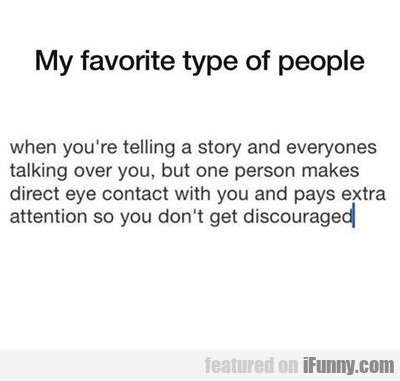 My Favorite Type Of People Are...