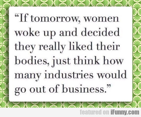 If Tomorrow, Women Woke Up...