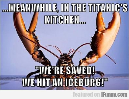 meanwhle in the titanic s kitchen