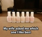My Wife Asks Me Which One I Like Best...