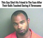 This Guy Shot His Friend In The Face...