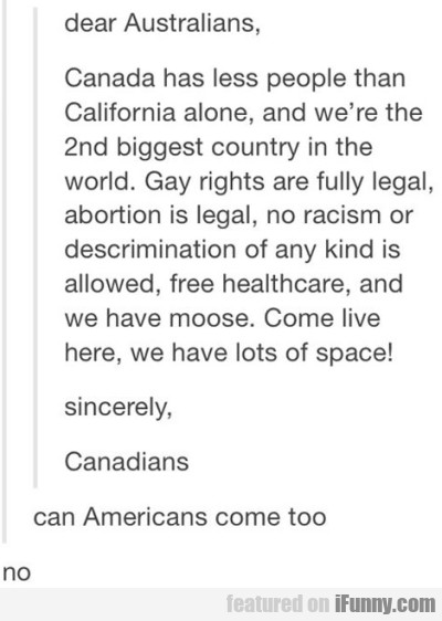Dear Australians Canada Has Less People
