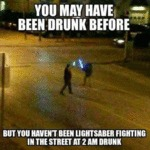 You May Have Been Drunk Before...