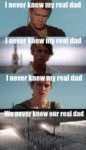 I Never Knew My Real Dad...