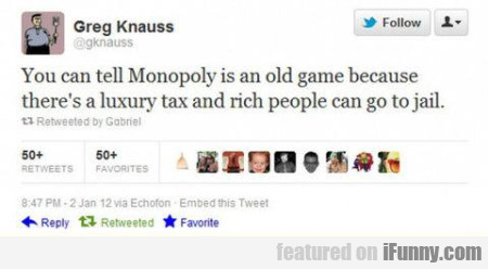 You Can Tell Monopoly Is An Old Game Because
