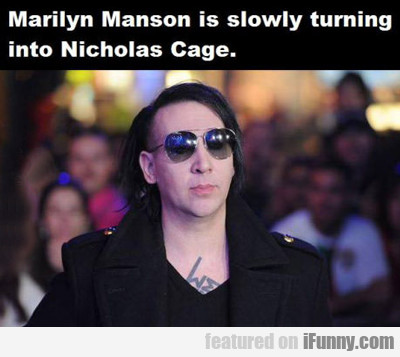 Marilyn Manson Is Slowly Turning Into Nicolas Cage