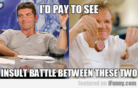 i'd pay to see...